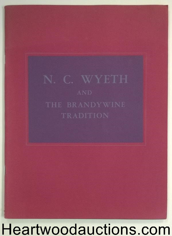 N.C. Wyeth and the Brandywine Tradition Oct 13 - Nov 28, 1965 by Henry C. Pitz- High Grade