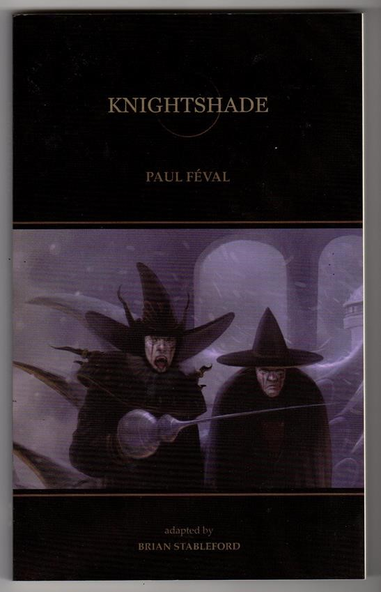 Knightshade by Paul F'val 1st English adaptation by Brian Stableford