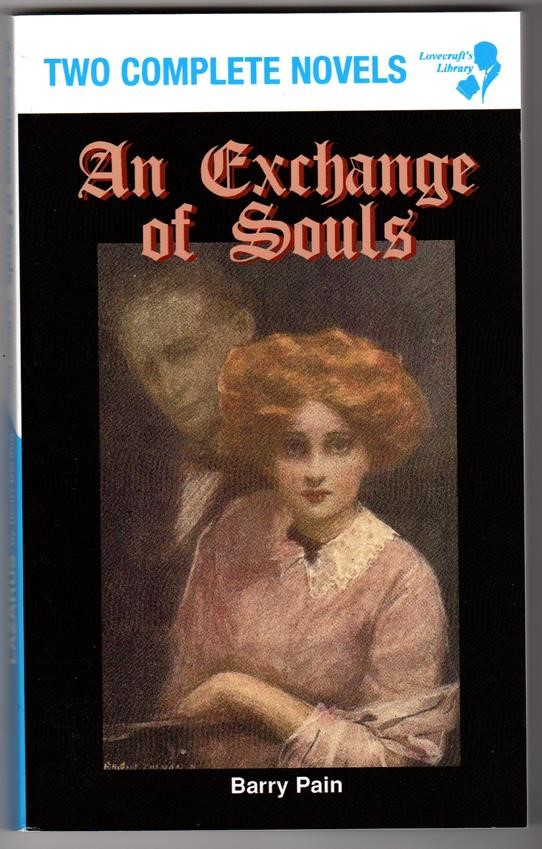 An Exchange of Souls / Lazarus: 2 Complete Novels by Barry Pain & Henry B'raud