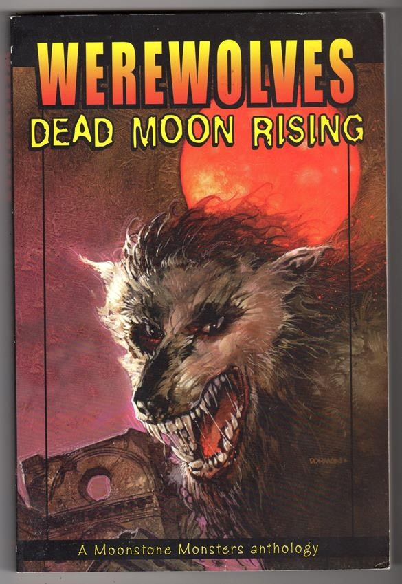 Werewolves Dead Moon Rising by Dave Ulanski (editor)