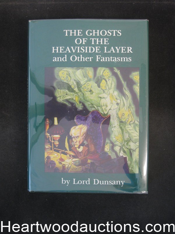 The Ghosts of the Heaviside Layer and Other Fantasms by Lord Dunsany- High Grade