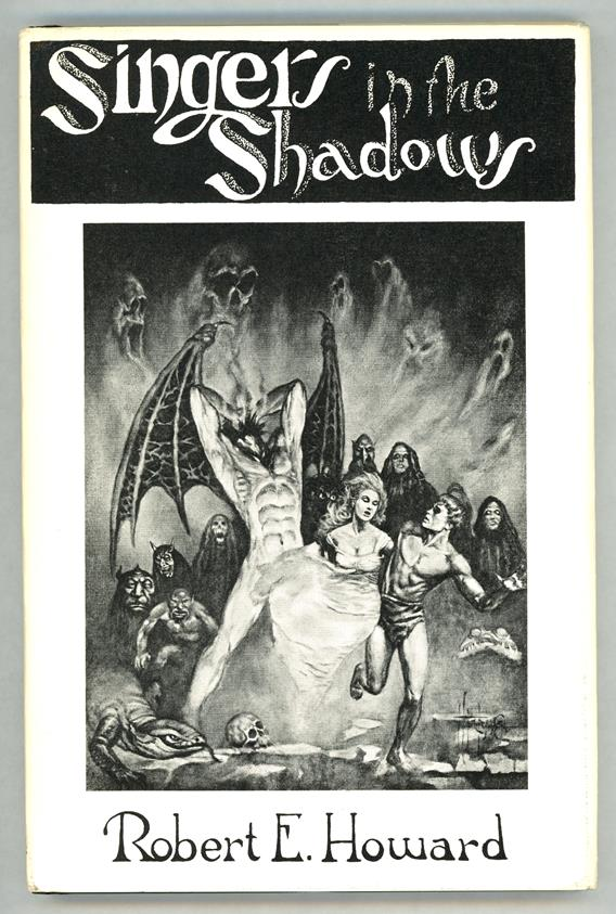 Singers in the Shadows by Robert E Howard LTD Revised Edition- High Grade