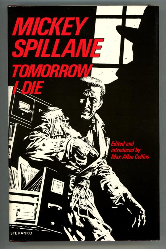Tomorrow I Die by Mickey Spillane Signed LTD 1st Edition- High Grade