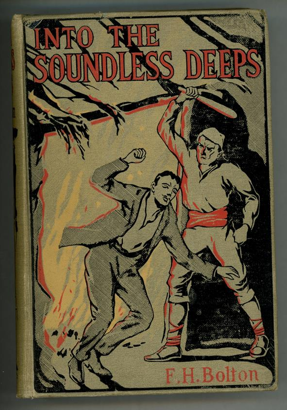 Into the Soundless Deeps: A Tale of Wonder and Invention by F. H. Bolton