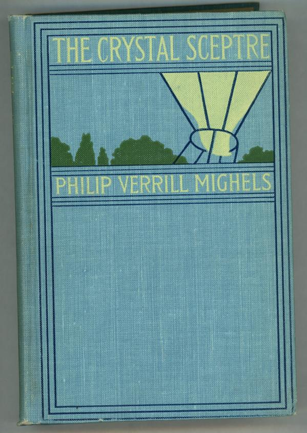 Crystal Sceptre: A Story of Adventure by Philip Verrill Mighels