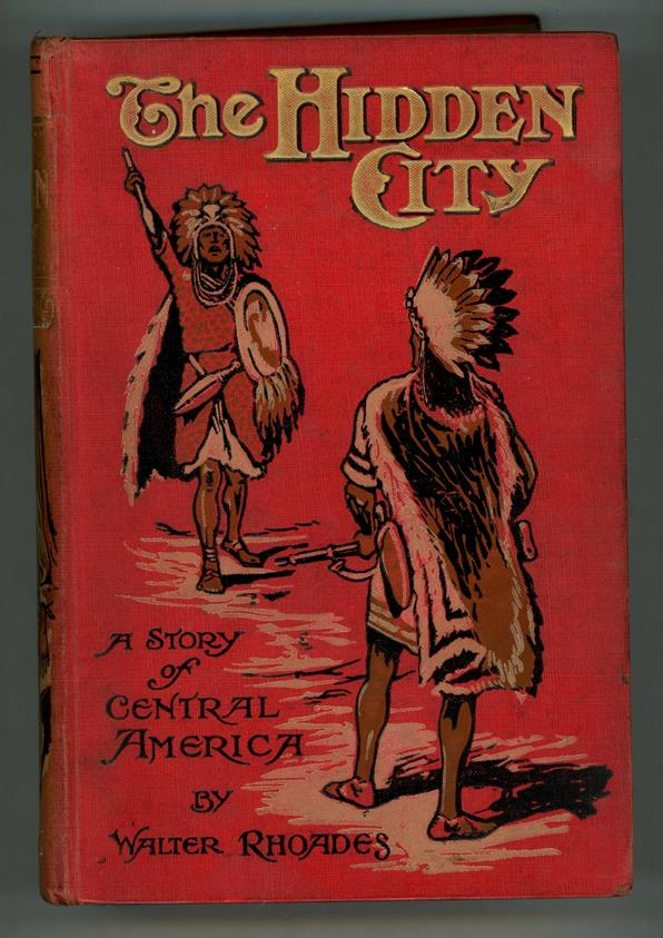 The Hidden City: A Story of Central America by Walter Rhoades (First Edition)