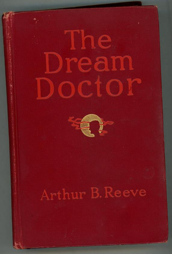 The Dream Doctor by Arthur B. Reeve (First edition)