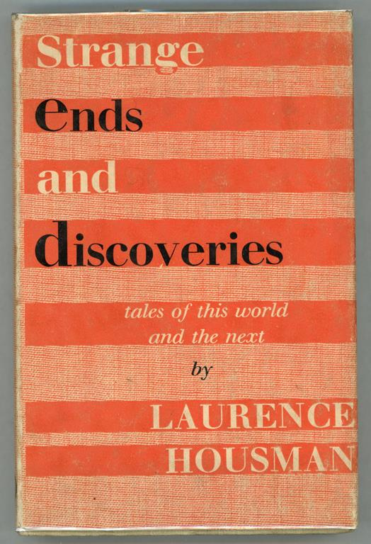 Strange Ends and Discoveris by Laurence Housman (First Edition)