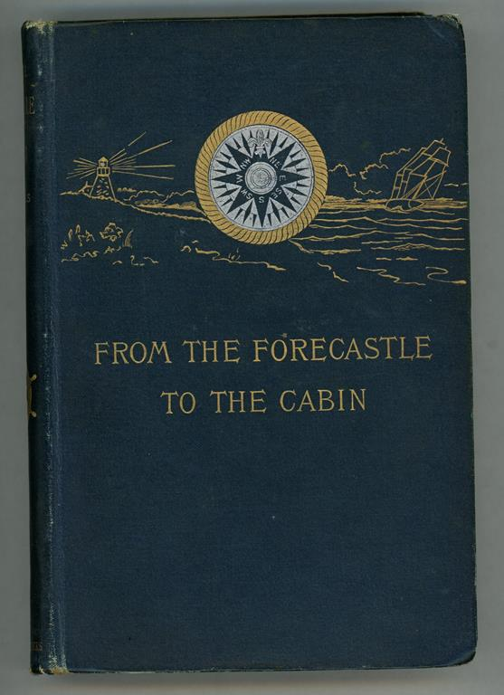 From the Forecastle to the Cabin by Captain S. Samuels (First edition)