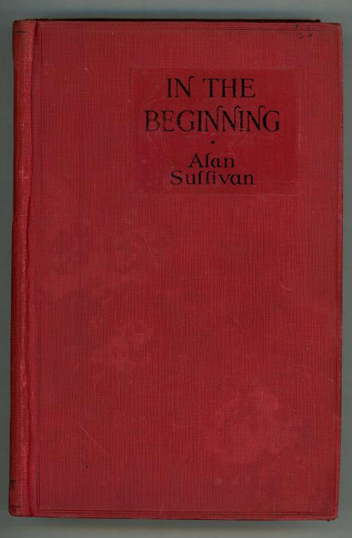 In the Beginning by Alan Sullivan (First Edition)