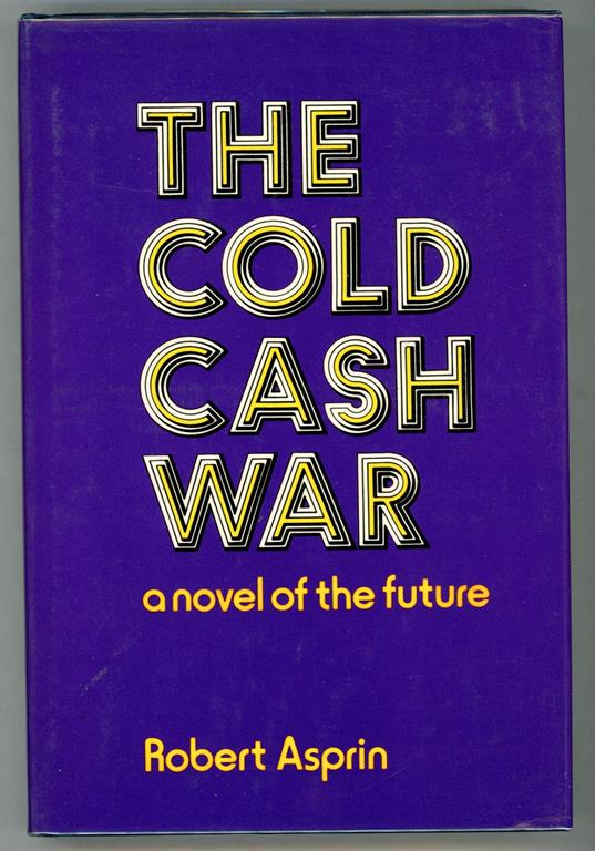 The Cold Cash War by Robert Asprin (First Edition)- High Grade