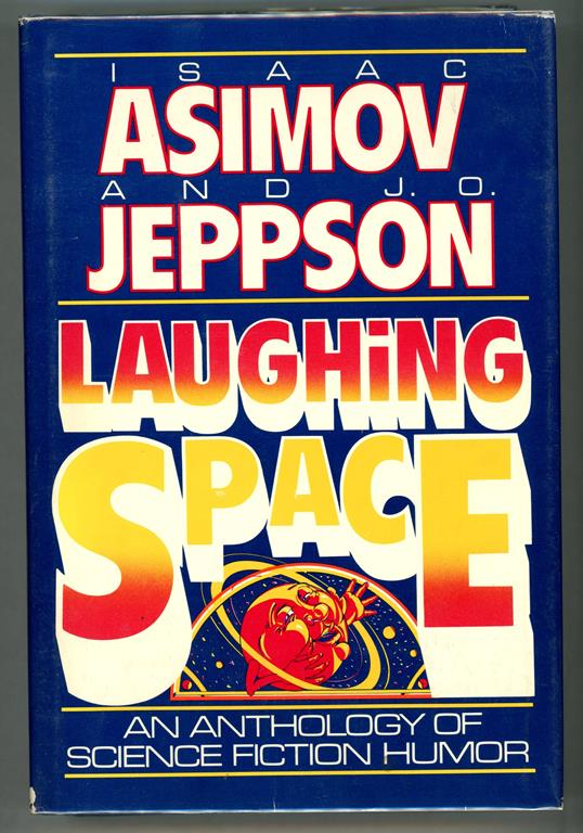 Laughing Space by Isaac Asimov & J.O. Jeppson (First edition)