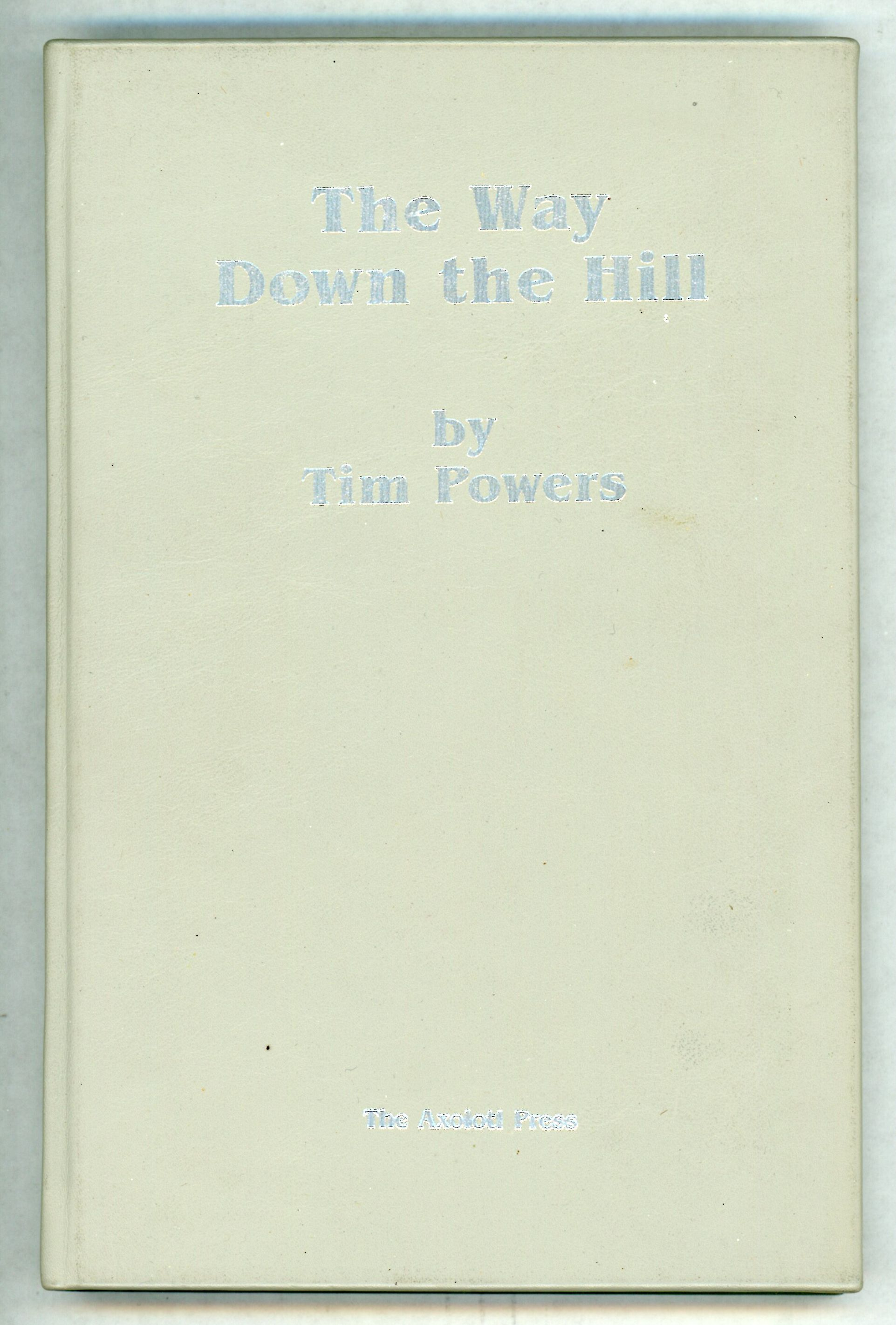 The Way Down the Hill & The Pink of Fading Neon (Signed Author's Copy) #2/50- High Grade