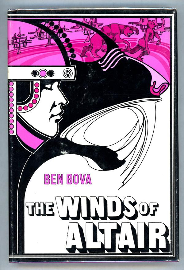 The Winds of Altair by Ben Bova (First Edition)- High Grade