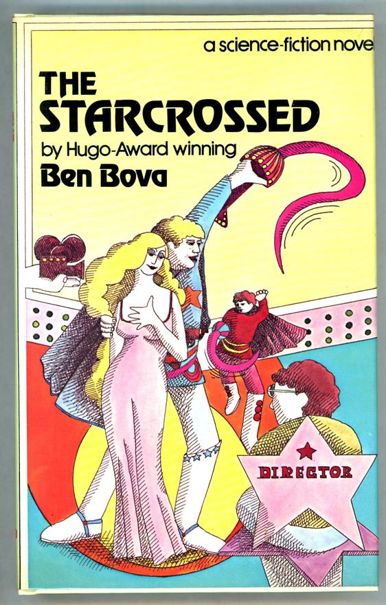 The Starcrossed by Ben Bova (First Edition)- High Grade