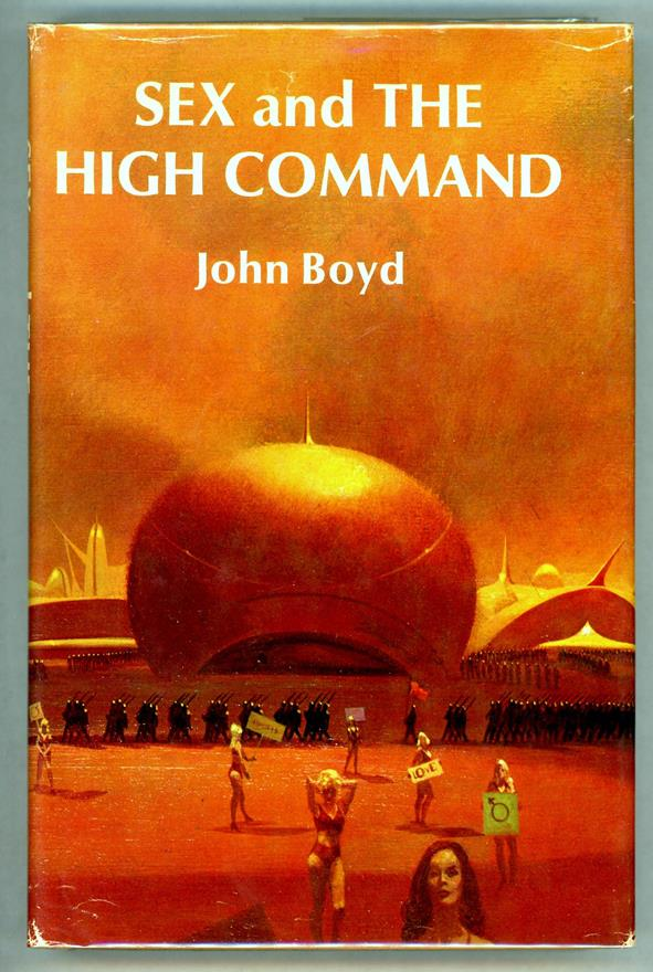 Sex and the High Command by John Boyd (First Edition)