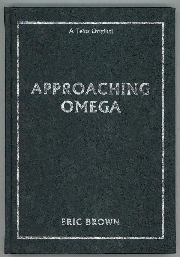 Approaching Omega by Eric Brown (Signed, Limited)- High Grade