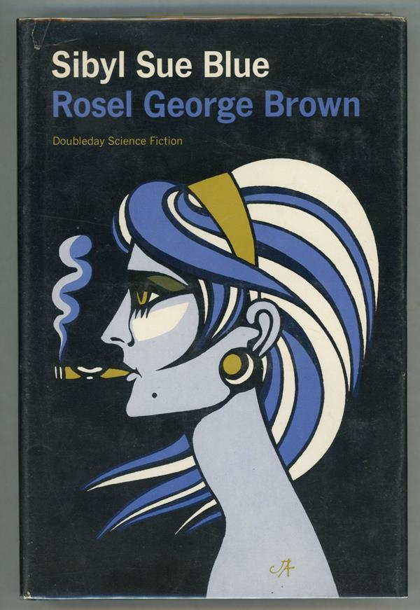 Sibyl Sue Blue by Rosel George Brown  First Edition)- High Grade