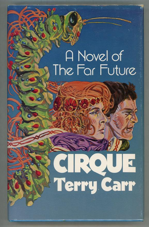 Cirque: A Novel of the Far Future by Terry Carr  (First Edition)- High Grade
