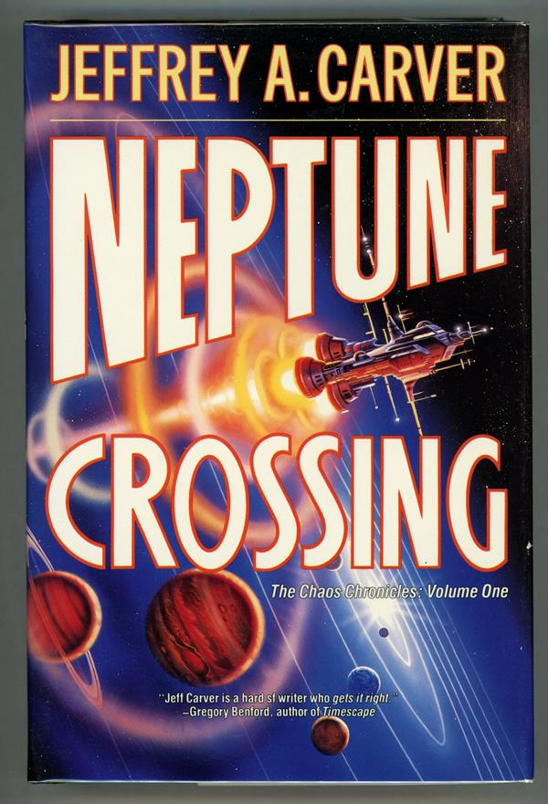 Neptune Crossing (Volume I of The Chaos Chronicles) by Jeferey Carver  (First Edition)