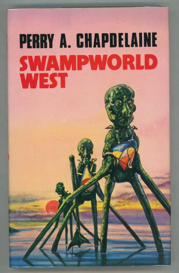 Swampworld West by Perry A. Chapdelaine (First edition)- High Grade