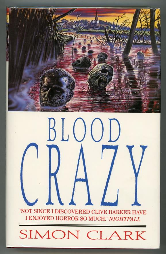 Blood Crazy by Simon Clark (First edition)- High Grade