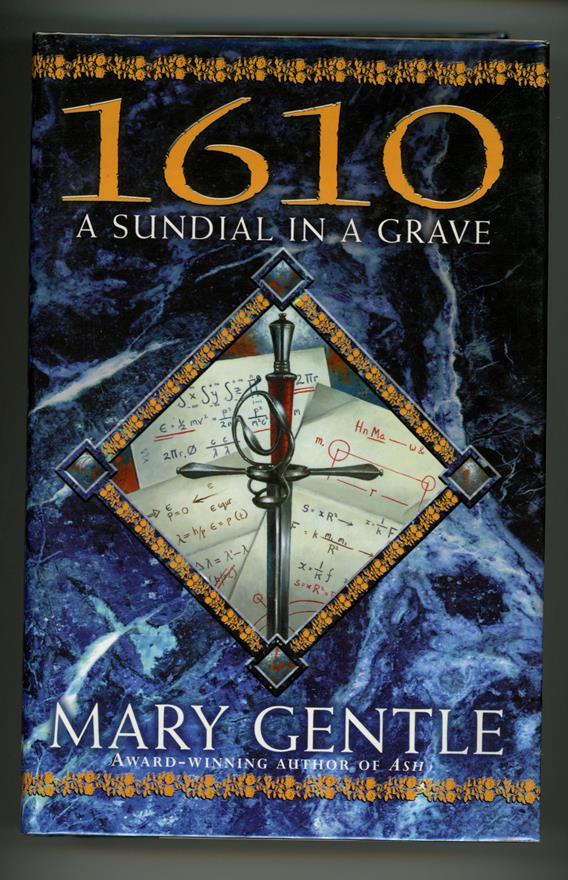 1610: A Sundial in a Grave by Mary Gentle (Signed, First Edition)- High Grade