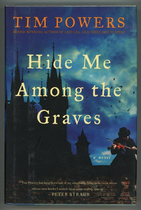 Hide Me Among the Graves by Tim Powers Signed First Edition- High Grade