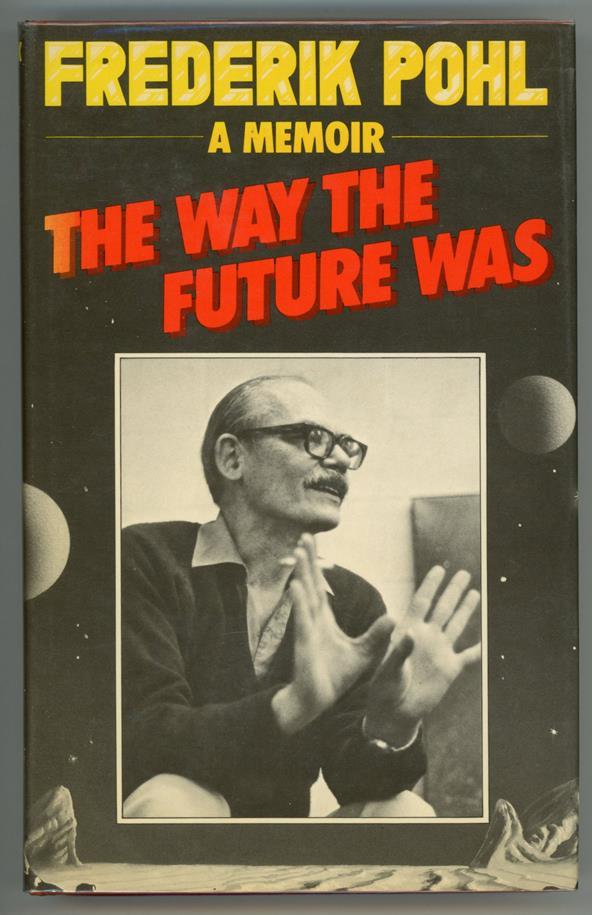 The Way the Future Was: A Memoir by Frederik Pohl Signed 1st LTD #11- High Grade