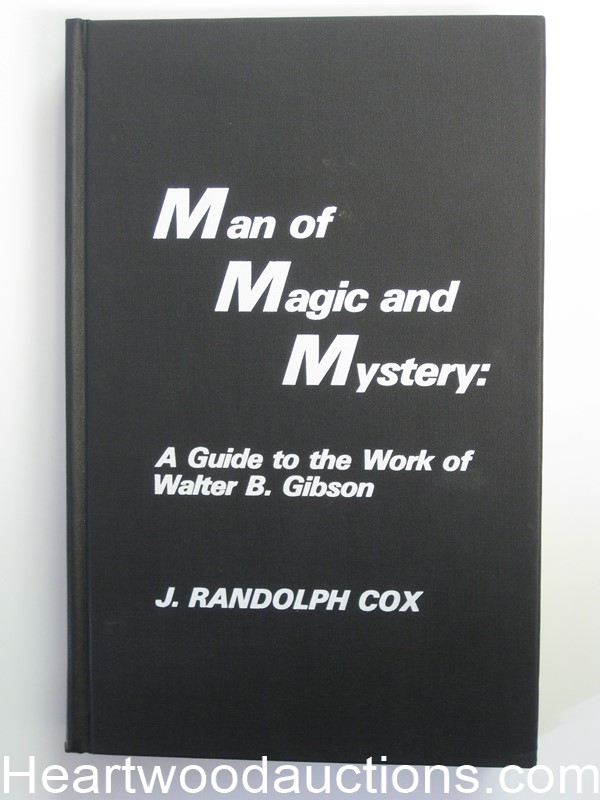 Man Of Magic And Mystery: A Guide To The Work Of Walter B. Gibson by J. Randolph Cox