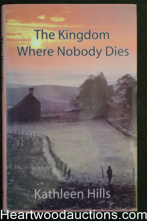 The Kingdom Where Nobody Dies by Kathleen Hills (Signed) Unread Copy