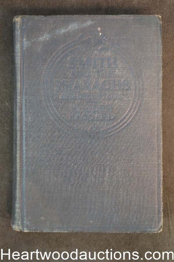 Smith and the Pharaohs and Other Tales by H. Rider Haggard 1st U.S. edition