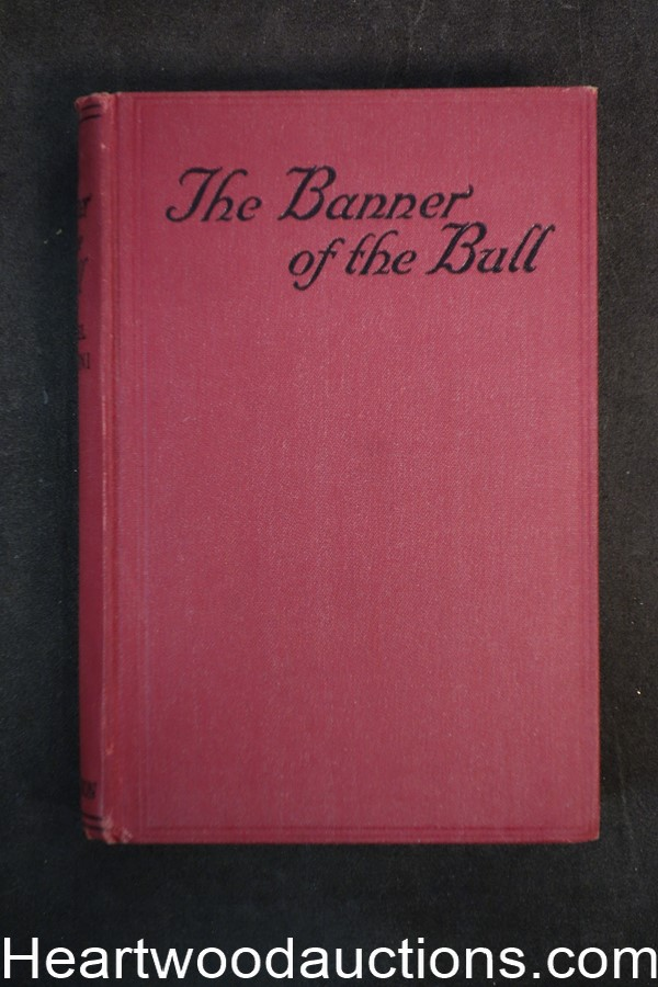 The Banner of the Bull by Rafael Sabatini (1922) First Edition