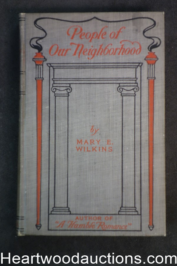 People of Our Neighborhood by Mary E. Wilkins (1901) First Edition