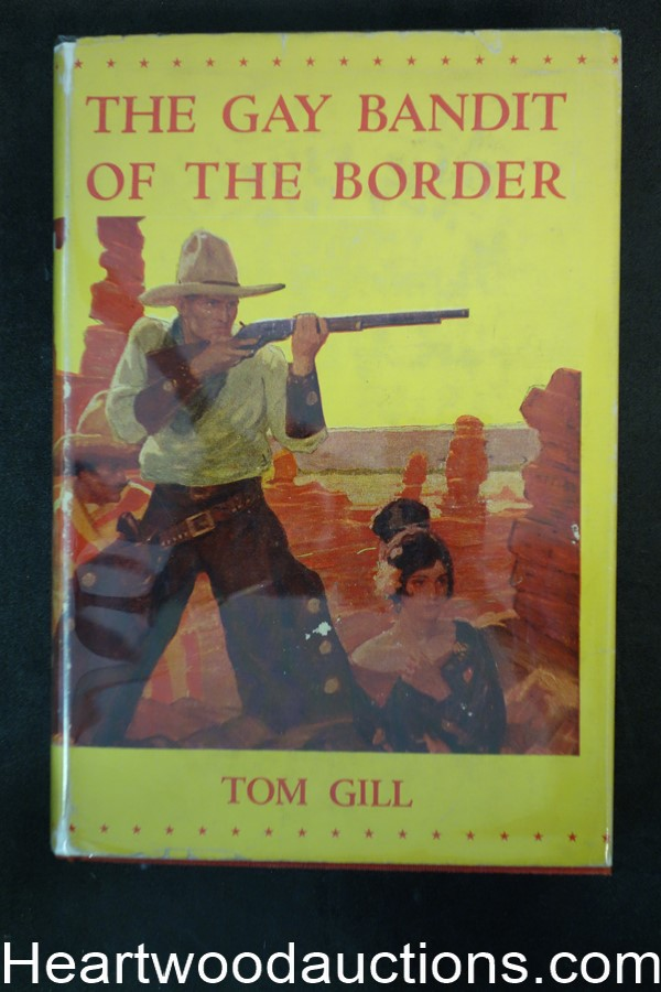 The Gay Bandit of the Border by Tom Gill 1931