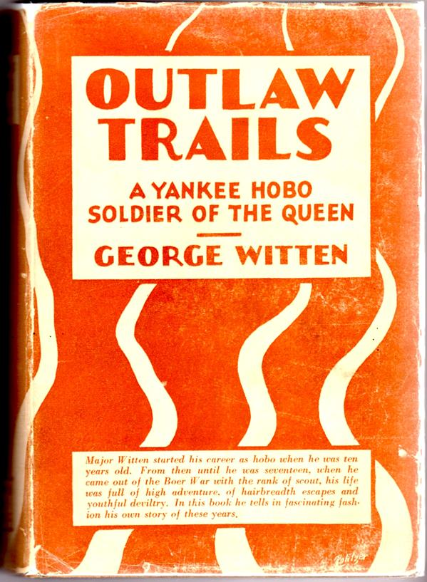 Outlaw Trails: A Yankee Hobo Soldier of the Queen by George Witten FIRST