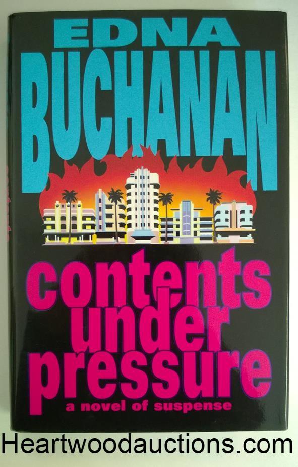 Contents Under Pressure: Contents Under Pressure By Edna Buchanan FIRST