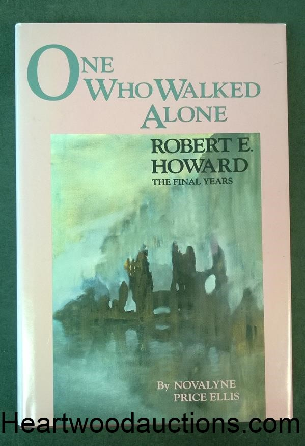 One Who Walked Alone: Robert E. Howard by Novalyne Price Ellis FIRST- High Grade