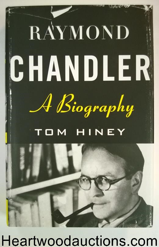 RAYMOND CHANDLER: A Biography by Tom Hiney FIRST