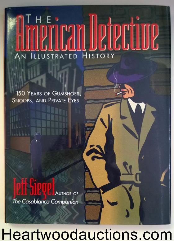 The American Detective: An Illustrated History by Jeff Siegel 1st ed - High Grade