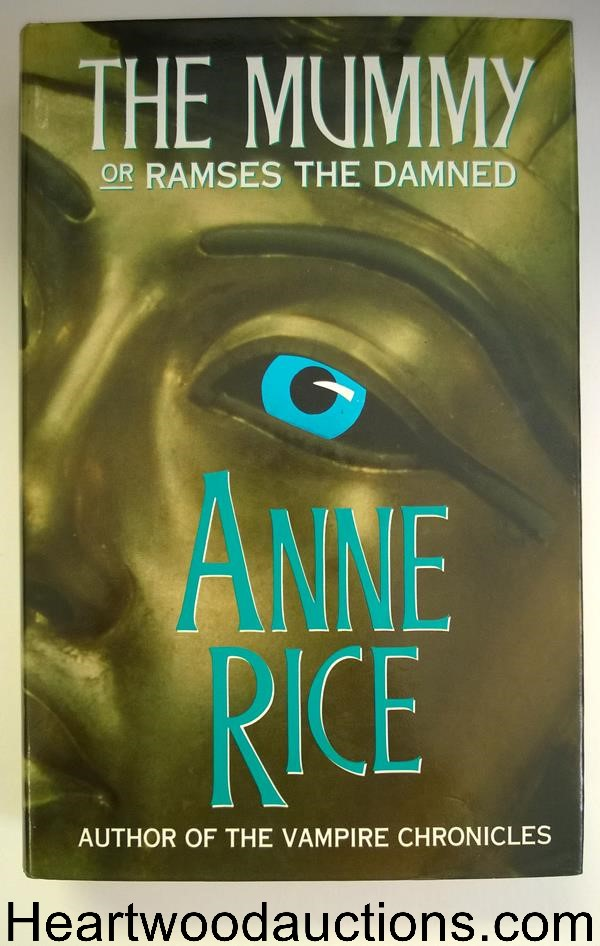 The Mummy, or Ramses the Damned by Anne Rice 1st HC w/DJ- High Grade
