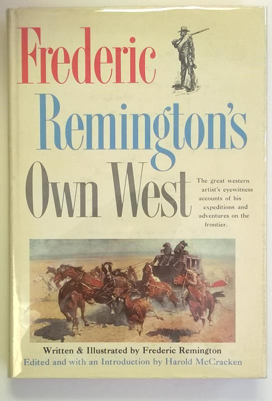 Frederic Remington's Own West by Frederic Remington HC w/DJ