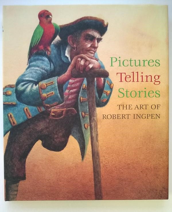 Pictures Telling Stories: The Art of Robert Ingpen by Robert Ingpen HC w/DJ- High Grade