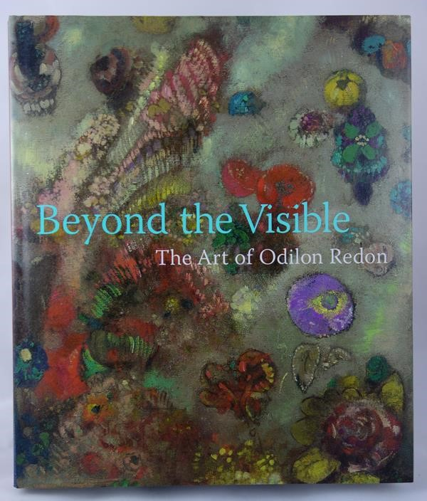 Beyond the Visible: The Art of Odilon Redon by Jodi Hauptman 1st- High Grade