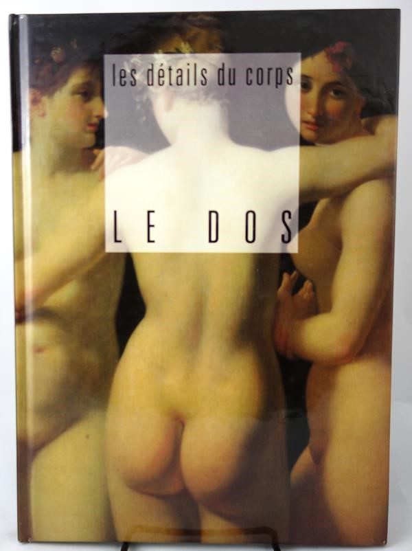 Les Details Du Corps: Le DOS (French Edition) by Corinne Fossey (editor) Art- High Grade