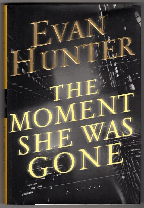The Moment She Was Gone by Evan Hunter 1st