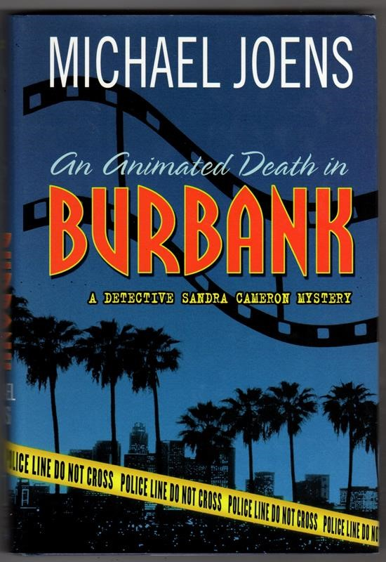 An Animated Death in Burbank: A Detective Sandra Cameron Mystery by Michael R Joens 1st, signed