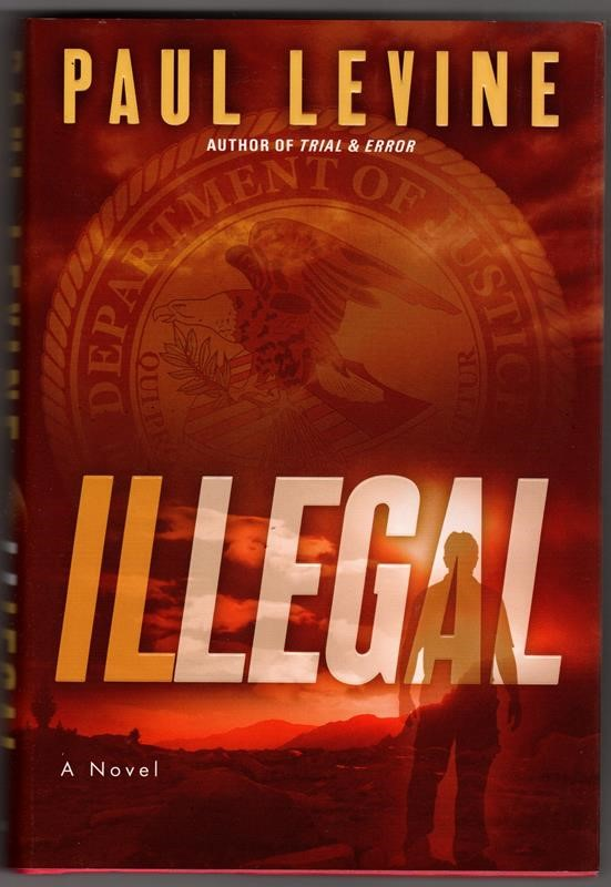 Illegal by Paul Levine 1st signed