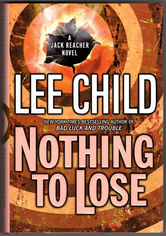 NOTHING TO LOSE by Lee Child 1st edition