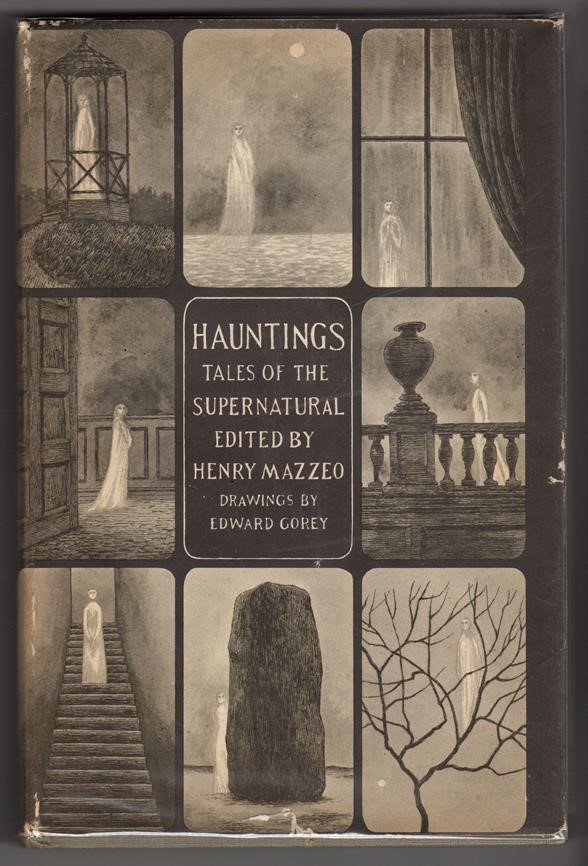 Hauntings: Tales of the Supernatural  ED Gorey  w/hand-painted illus. Henry Mazzeo (editor)